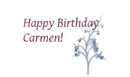 Happy birthday carmen by catrina hayes on prezi - Happy birthday carmen images ...