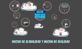 NOCION DE GLOBALIDAD Y NoCION DE REALIDAD