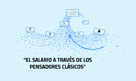 """Copy of """"EL SALARIO A TRAVÉS DE LOS  PESADORES CLASICOS"""""""