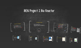 Copy of BEN Project 2 Bioreactor