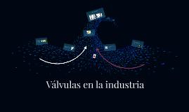Válvulas en la industria
