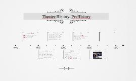 Theatre History: PreHistory