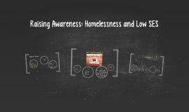 Raising Awareness: Homelessness and Low SES