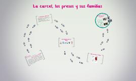 La carcel, los presos y sus familias