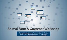 Animal Farm & Grammar Workshop