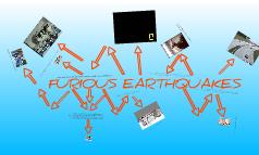 Furious Earthquakes!