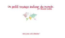 Un petit voyage autour du monde..
