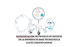 Copy of REORIENTACIÓN DEL MODELO DE NEGOCIO DE LA EMPRESA DE BASE TE
