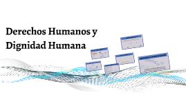 Copy of Derechos humanos y dignidad humana