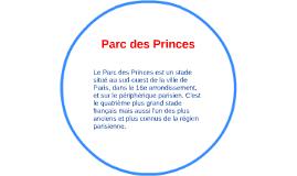 Copy of Le Parc des Princes est un stade situé au sud-ouest de la vi