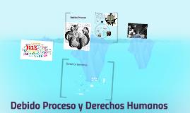 Copy of Debido Proceso y Derechos Humanos