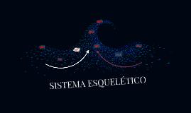 Copy of SISTEMA ESQUELÉTICO