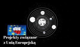 Projekty związane z Unią Europejską