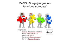 CASO: El equipo que no funciona como tal