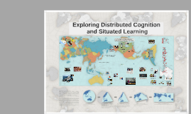 Exploring Distributed Cognition and Situated Learning