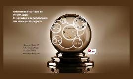 Gobernando los flujos de Información: Integración y Seguridad para sus procesos de negocio
