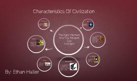 Characteristics Of Civilization by Ethan Haller on Prezi
