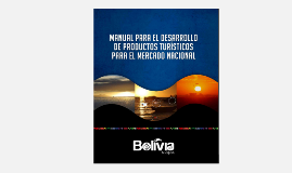 Copy of MANUAL PARA EL DESARROLLO DE PRODUCTOS TURISTICOS PARA EL MERCADO NACIONAL 2016