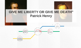GIVE ME LIBERTY OR GIVE ME DEATH""
