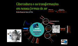 Cibercultura e as transformações em nossas formas de ser