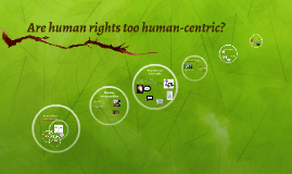 Are human rights too human-centric?