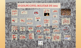 O GOLPE CIVIL-MILITAR DE 1964