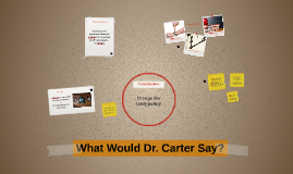 What Would Dr. Carter Say?
