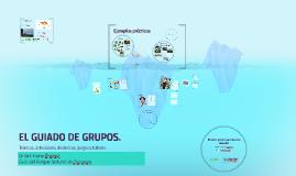 EL GUIADO DE GRUPOS. Técnicas, actividades, dinámicas, juego