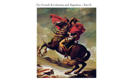 Copy of The French Revolution and Napoleon - Part II