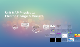 Unit 6: Electric Charge & Circuits