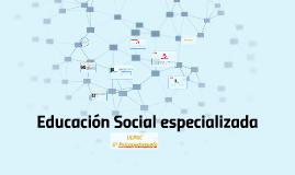 Educación Social especializada