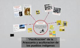 pacificación y  Aculturación tras la araucania