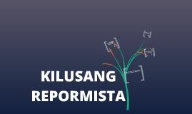 Copy of ANG KILUSANG REPORMISTA