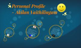 Personal Profile - Akilan Vaithilingam