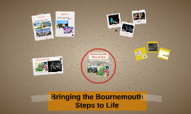 Bringing the Bournemouth Steps to Life