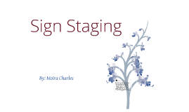 Sign staging