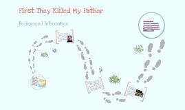 Background Information for First They Killed My Father