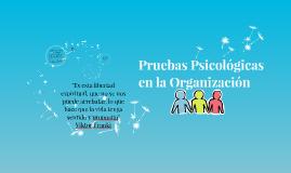 Pruebas Psicologicas en la Organizacion