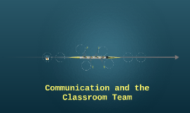 Communication and the Classroom Team