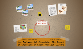 Slaves of Chocolate: The Impact of Chocolate on Latin American Culture