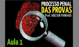 DAS PROVAS NO PROCESSO PENAL - Aula 1