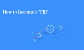 "How to Become a ""Fiji"""