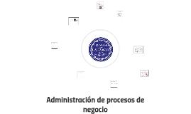 Administracion de procesos de negocio