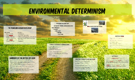 essay on environmental determinism His book, guns, germs, and steel, proposes an idea that has long been  established called environmental determinism most view environmental  determinism as.