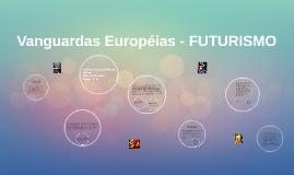 Vanguardas Européias - FUTURISMO