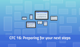 Copy of CFC 16: Preparing for your next steps