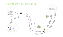 How to Do Neurorhetorics: A Tutorial