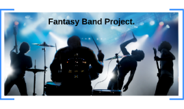 Fantasy Band Project.