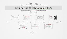 Bela Bartok & Ethnomusicology