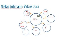 Copy of Niklas Luhmann: Vida e Obra